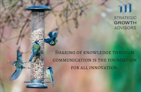 Sharing of knowledge through communication is the foundation for all innovation.